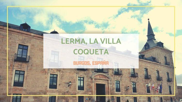 Lerma, la villa coqueta de Burgos