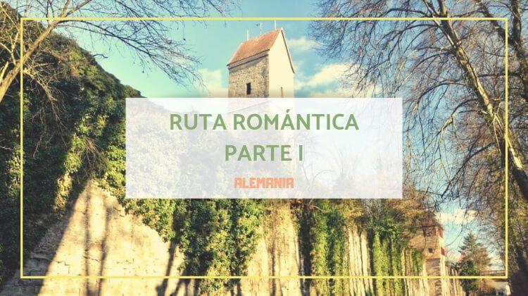 Ruta Romántica: principales paradas (I)