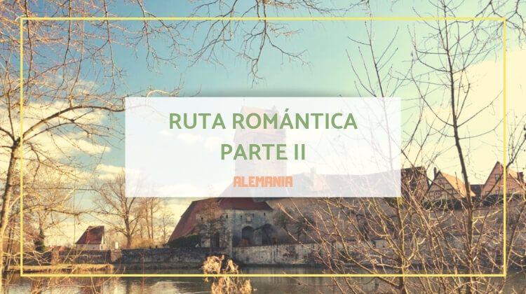 Ruta romántica: paradas principales (II)