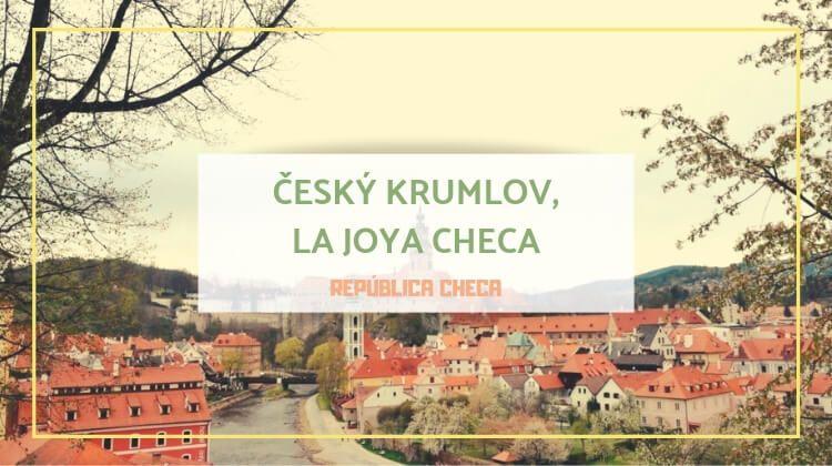 Český Krumlov, la joya de Bohemia