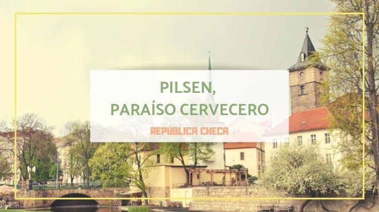Pilsen: el paraíso de los cerveceros