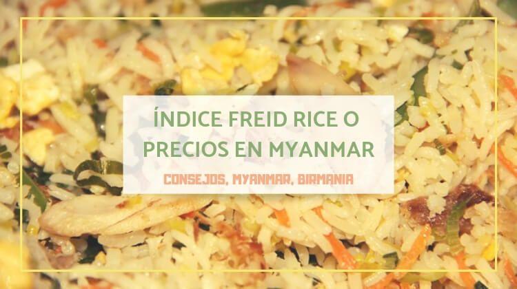 El índice fried rice o precios en Myanmar (2014)