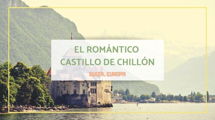 El romántico castillo de Chillón