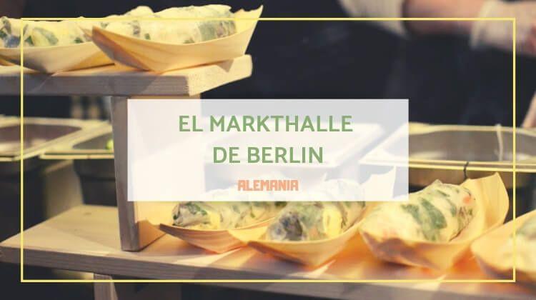 Street Food en el Markthalle de Berlín