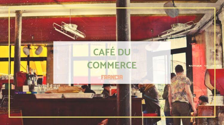 Le Café du Commerce, un café con encanto decadente en París