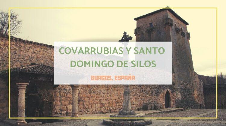 Santo Domingo de Silos y Covarrubias, dos rincones imprescindibles de Burgos