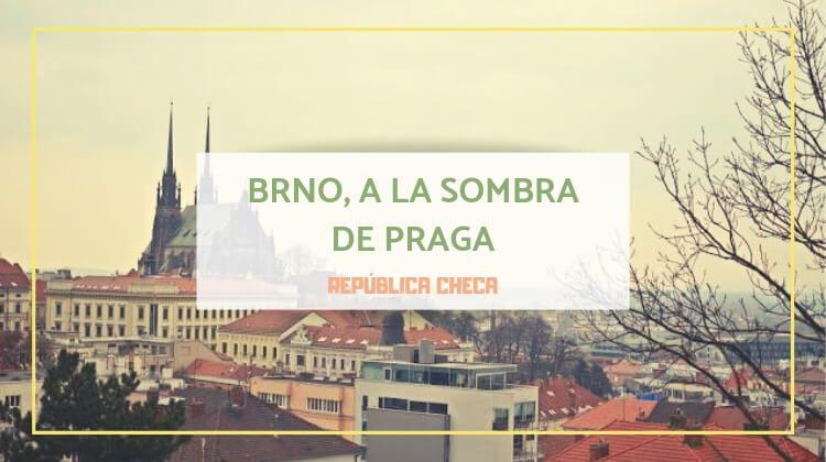 Brno, a la sombra de Praga