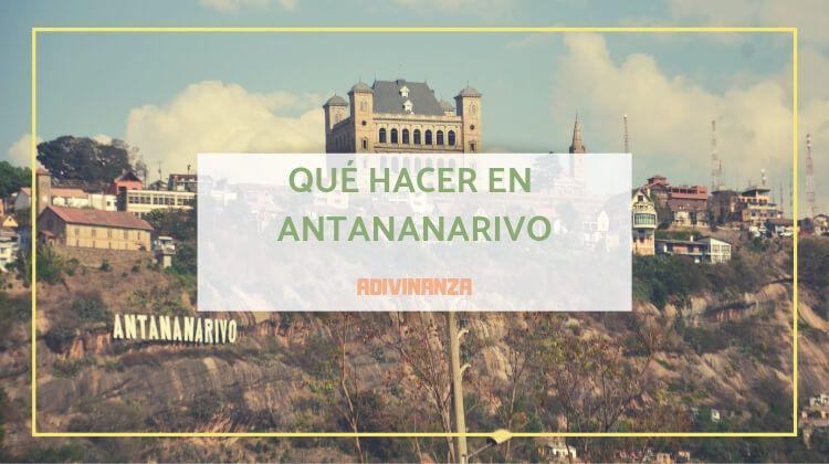 Qué hacer en Antananarivo, la capital malgache