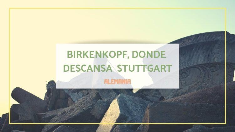 Birkenkopf, donde la rota ciudad de Stuttgart descansa