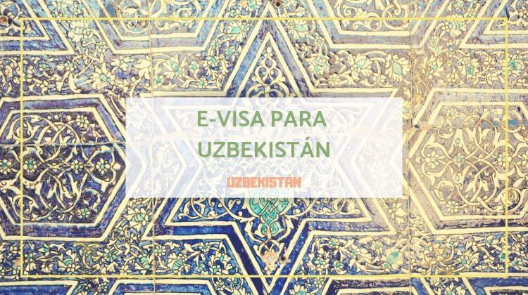Cómo sacarse la e-Visa de Uzbekistán