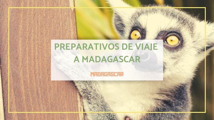 Madagascar: preparativos del viaje